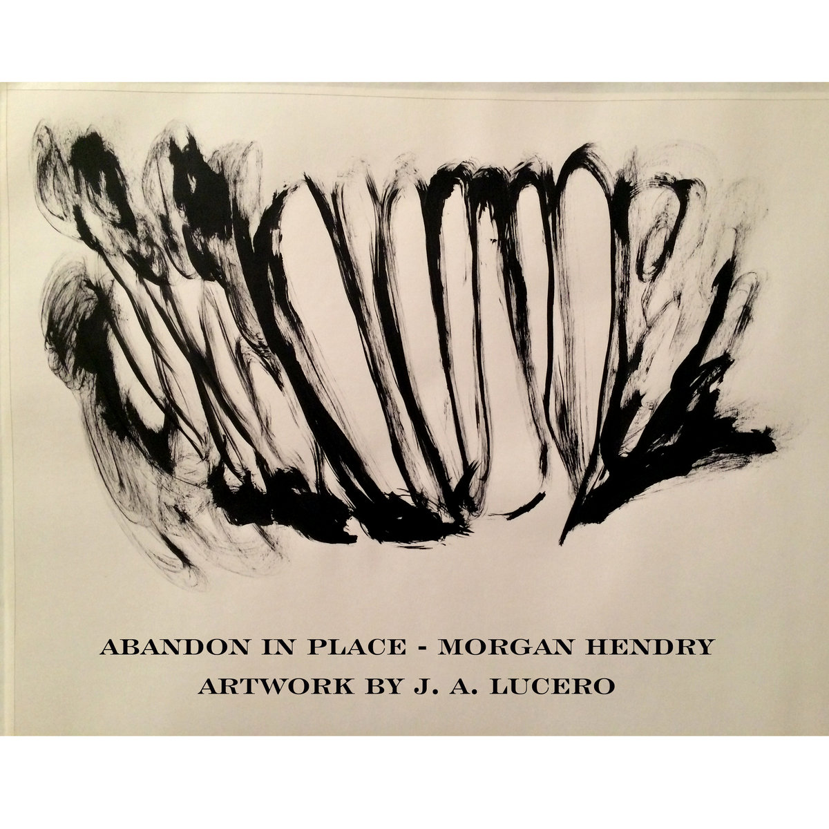 Abandon in Place (with visual artist J.A. Lucero) (2016)